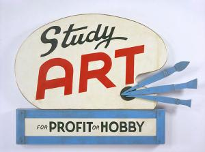 Study Art Sign (For Profit or Hobby), 2007 Acrylic urethane on wood and aluminum, Courtesy, John Waters and Marianne Boesky Gallery. Series of six, each with unique wording 56 x 42 x 4 1/2 inches